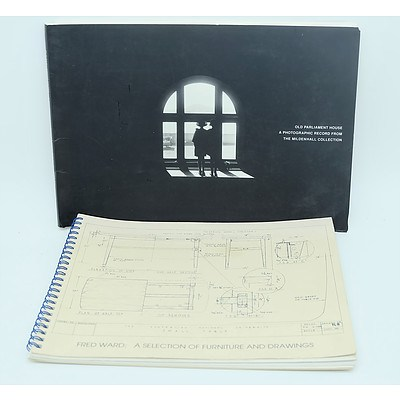 Two Architecture Books Including Old Parliament House, A Photographic Record From The Mildenhall Collection and Fred Ward: A Selection of Furniture and Drawings (Drill Hall Gallery, 1996)
