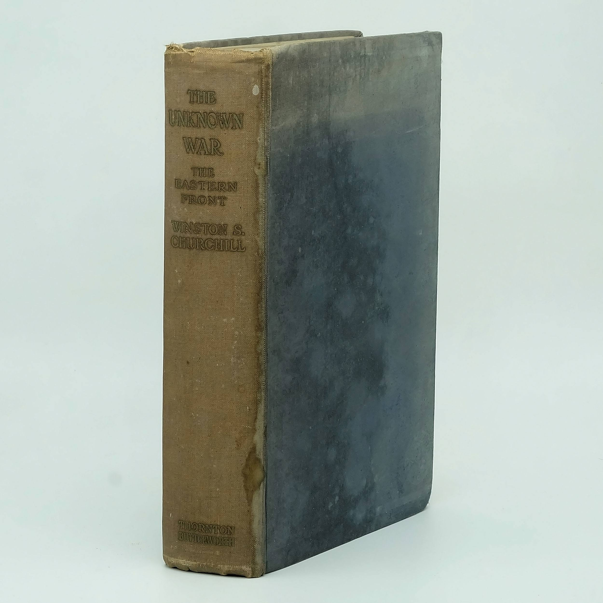 'Winston Churchill The Unknown War: The Eastern Front Thornton Butterworth Ltd London 1937'