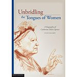 Book: Susan Magarey, Unbridling the tongues of women: a biography of Catherine Helen Spence, signed by the author