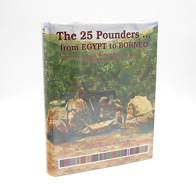 John Warby, The 25 Pounders...from Egypt to Borneo, 2/6th Field Regiment Association, Pymble, Australia, 1995