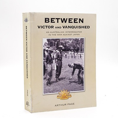 Arthur Page, Between Victor and Vanquished, Australian History Military Publications, Loftus, Australia, 2013