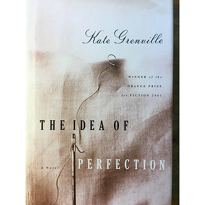 Book: The idea of perfection by Kate Grenville - with a personalised signing for the winning bidder by the author