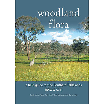 Book: Sarah Sharp, Rainer Rehwinkel, Dave Mallinson and David Eddy, Woodland Flora, a Field Guide for the Southern Tablelands (NSW and ACT), Friends of Grasslands I