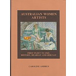 Book: Australian Women Artists: First Fleet to 1945 : History, Hearsay and Her say, written and signed by Caroline Ambrus