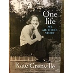 Book: One Life: My Mother's Story by Kate Grenville - with a personalised signing for the winning bidder by the author