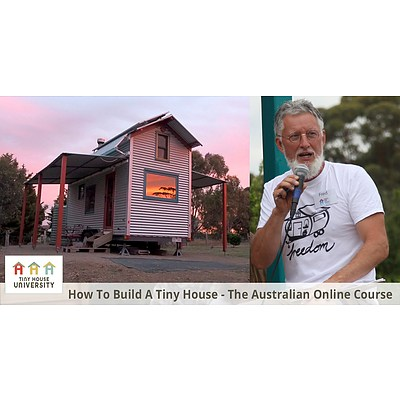Fred's Tiny Houses 'How To Build A Tiny House' - The Australian Online Course  II